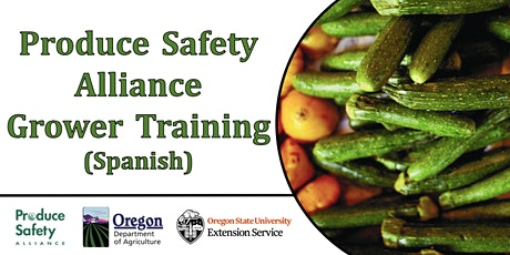 Produce Safety Alliance (PSA) Grower Training (Spanish) tickets