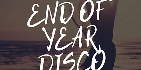 End of Year Disco: Saturday 24th July 2021 tickets