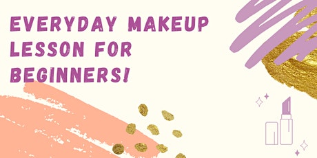 Everyday Makeup Lesson for Beginners tickets