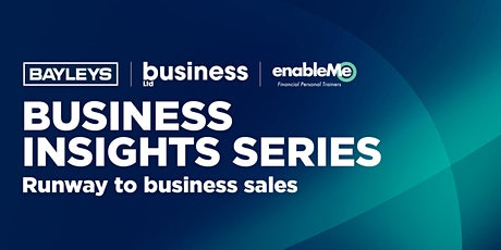 Business Insights Series: Runway to Business Sales - Webinar 1 tickets