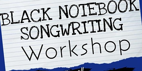 The Black Notebook Songwriting Workshop tickets