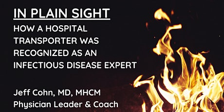 In Plain Sight: How a Hospital Transporter was Recognized as an Infectious Disease Expert  — Virtual Bonfire Series tickets