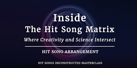 Inside the Hit Song Matrix:  Hit Song Arrangement tickets