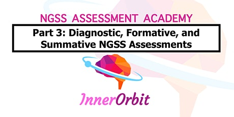 NGSS Assessment Academy pt. 3 - Diagnostic, Formative, and Summative tickets