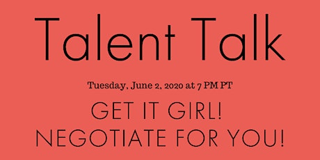 Talent Talk: Get it Girl!  Negotiate for YOU tickets