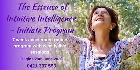 The Essence of Intuitive Intelligence - Initiate Program  (7 week online) tickets