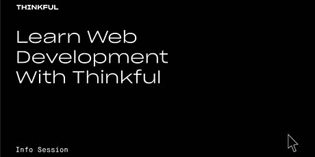 Thinkful Webinar | Learn Web Development With Thinkful tickets