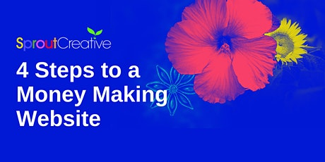 4 Steps to a Money Making Website tickets
