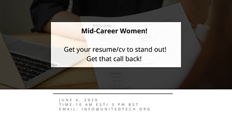 Mid-career Women!  How to get your Resume/CV to stand out, to get that call tickets