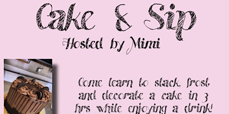 Cake & Sip hosted by Mimi tickets