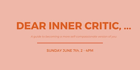 Dear inner critic: An introduction to self-compassion practices tickets