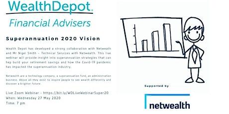 "Wealth Depot - Advance Live Webinar - ""Super - 2020 Vision"" tickets"