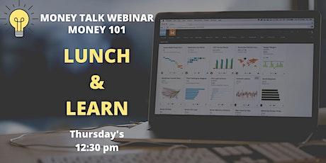 MONEY TALK WEBINAR - MONEY 101 LUNCH & LEARN tickets