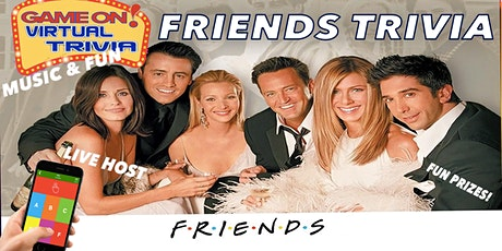 FRIENDS TRIVIA  NIGHT  Play &  answer in real time  Fun & Prizes tickets