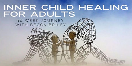 Inner Child Healing 10 Week Journey for Adults tickets