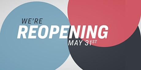 We're Reopening! tickets