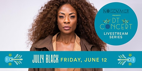 Jully Black - DT Concert Livestream Series tickets