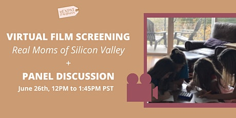 Virtual Film Screening of 'Real Moms of Silicon Valley' + Panel Discussion tickets
