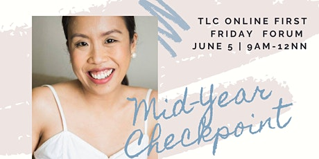 TLC First Friday Forum: Mid-Year Checkpoint: How Are You Doing vs. Your 2020 Personal Life Plans? tickets