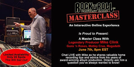 Master Class with Legendary Producer Mike Clink - LIMITED TO 20! tickets