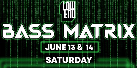 LOW END PRESENTS: BASS MATRIX tickets