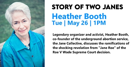 Story of Two Janes: Heather Booth Discusses Jane Roe & The Jane Collective tickets