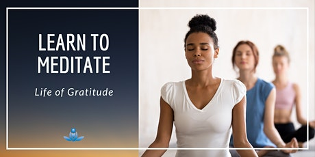Learn to Meditate – Life of gratitude tickets