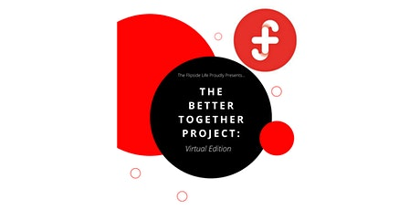 The Better Together Project: Virtual Edition tickets
