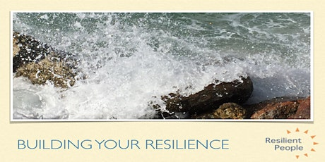 Build Your Resilience in stormy times  - 6 week series tickets