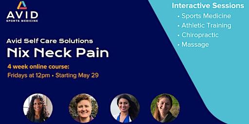 Avid Self-Care Solutions: Nix Neck Pain