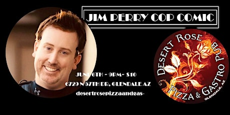 "Jim Perry ""The Cop Comic"" at Desert Rose feat. Cara Nicole, Abrar Maniyar tickets"