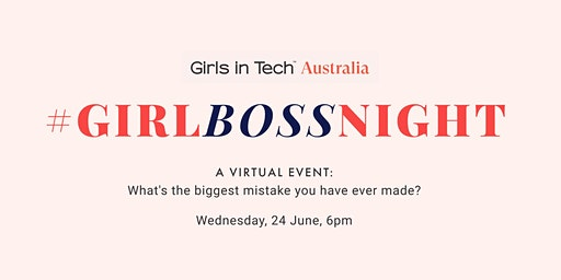 Girl Boss Night (Virtual): The Biggest Mistake You've Ever Made