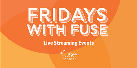 3rd Fridays With Fuse: Play Readings - scenes and discussions about plays tickets