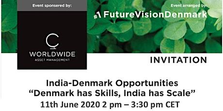 India-Denmark Opportunities. Webinar 11th June 2020 2:00 pm CET tickets