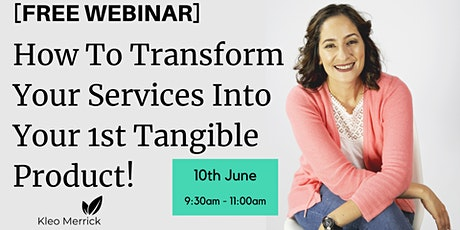 How To Transform Your Services Into Your 1st Tangible Product! [WEBINAR] tickets