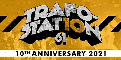 Trafostation 61-Festival 10 Years Anniversary Tickets
