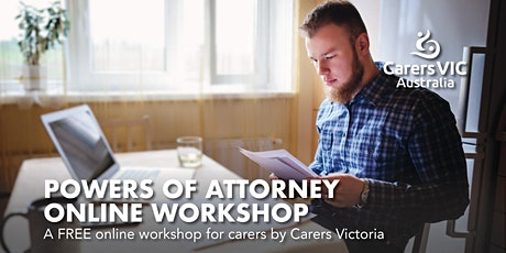 Carers Victoria Powers of Attorney Online Workshop  #7406 tickets