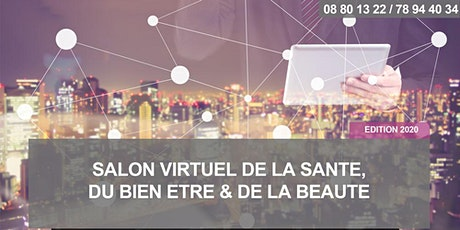 SALON VIRTUEL DE LA SANTE, DU BIEN ÊTRE & DE LA BEAUTÉ - Edition 2020 billets