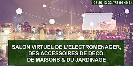 SALON VIRTUEL DE L'ELECTROMÉNAGER, DES ACCESSOIRES DE DÉCO, DE MAISONS & DU JARDINAGE - Edition 2020 billets