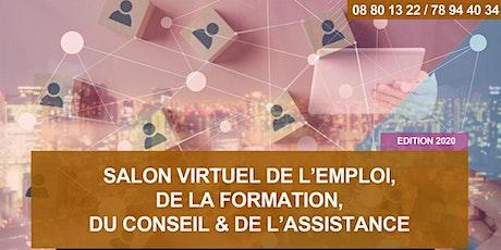 SALON VIRTUEL DE L'EMPLOI, DU RECRUTEMENT, DE LA FORMATION, DU CONSEIL & DE L'ASSISTANCE - Edition 2020 billets