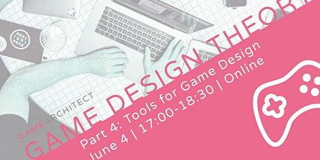 Game Design Theory (Part 4)... Online! tickets