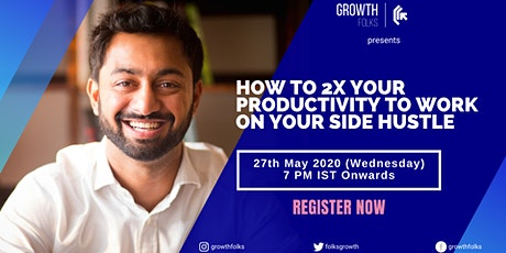 How to 2x Your Productivity to Work on Your Side Hustle | Online Webinar tickets