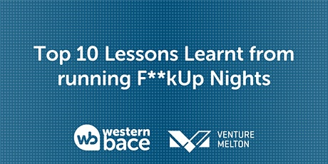 Top 10 Lessons Learnt from running F**K-Up Nights. tickets