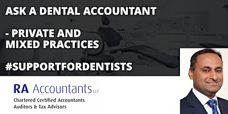 Ask a Dental Accountant - Private and Mixed Practices | RA Accountants LLP tickets