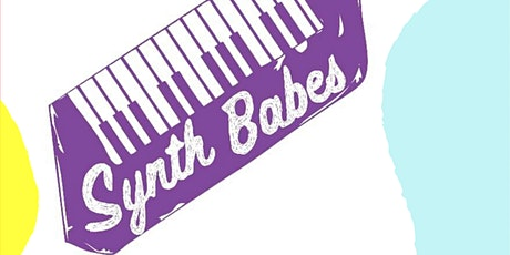 Synth Babes Online Festival for the ASRC tickets