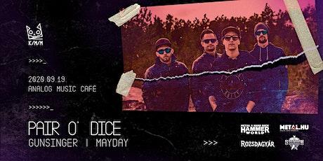 Pair o' Dice ■ GunSinger ■ Mayday - Szeptember Madness tickets
