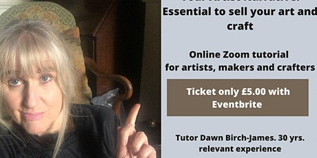 Create your Narrative/Brand. Essential to sell your art and craft. Tutorial tickets