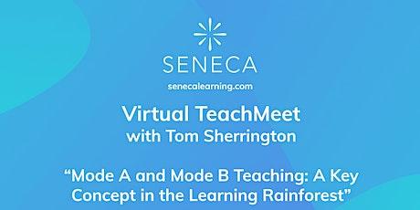 Seneca Virtual TeachMeet with Tom Sherrington tickets