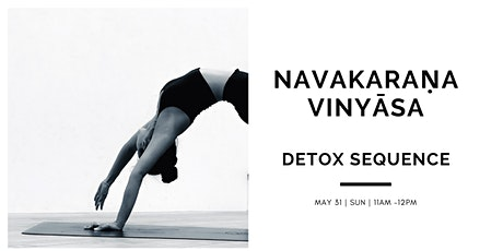 Navakaraṇa Vinyāsa - Detox Sequence tickets