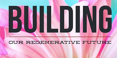 Building Our Regenerative Future tickets
